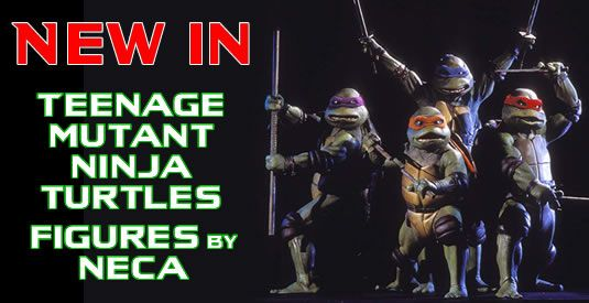 New In - Teenage Mutant Ninja Turtles Figures by NECA